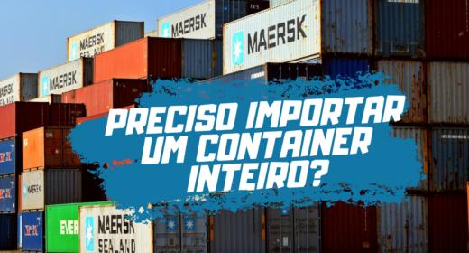 (Português do Brasil) Preciso importar um container inteiro?